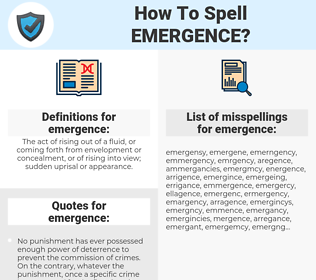 emergence, spellcheck emergence, how to spell emergence, how do you spell emergence, correct spelling for emergence