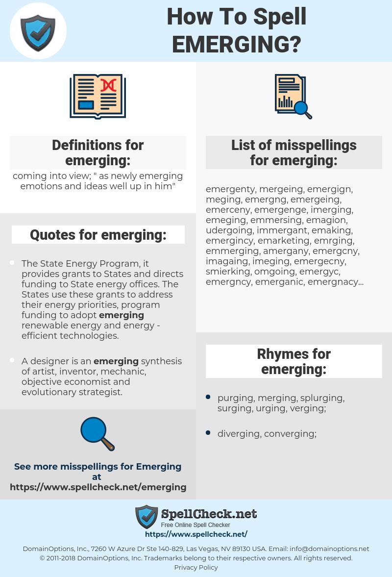 emerging, spellcheck emerging, how to spell emerging, how do you spell emerging, correct spelling for emerging