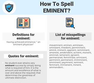 eminent, spellcheck eminent, how to spell eminent, how do you spell eminent, correct spelling for eminent
