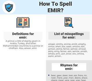 emir, spellcheck emir, how to spell emir, how do you spell emir, correct spelling for emir