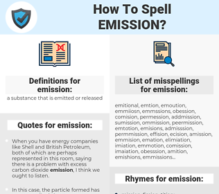 emission, spellcheck emission, how to spell emission, how do you spell emission, correct spelling for emission