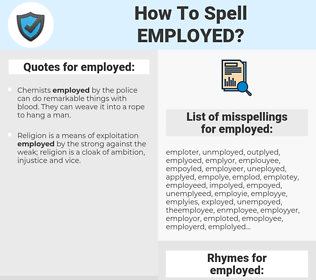 employed, spellcheck employed, how to spell employed, how do you spell employed, correct spelling for employed