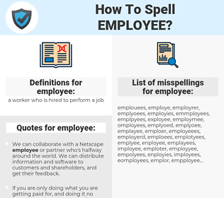 employee, spellcheck employee, how to spell employee, how do you spell employee, correct spelling for employee