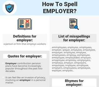 employer, spellcheck employer, how to spell employer, how do you spell employer, correct spelling for employer