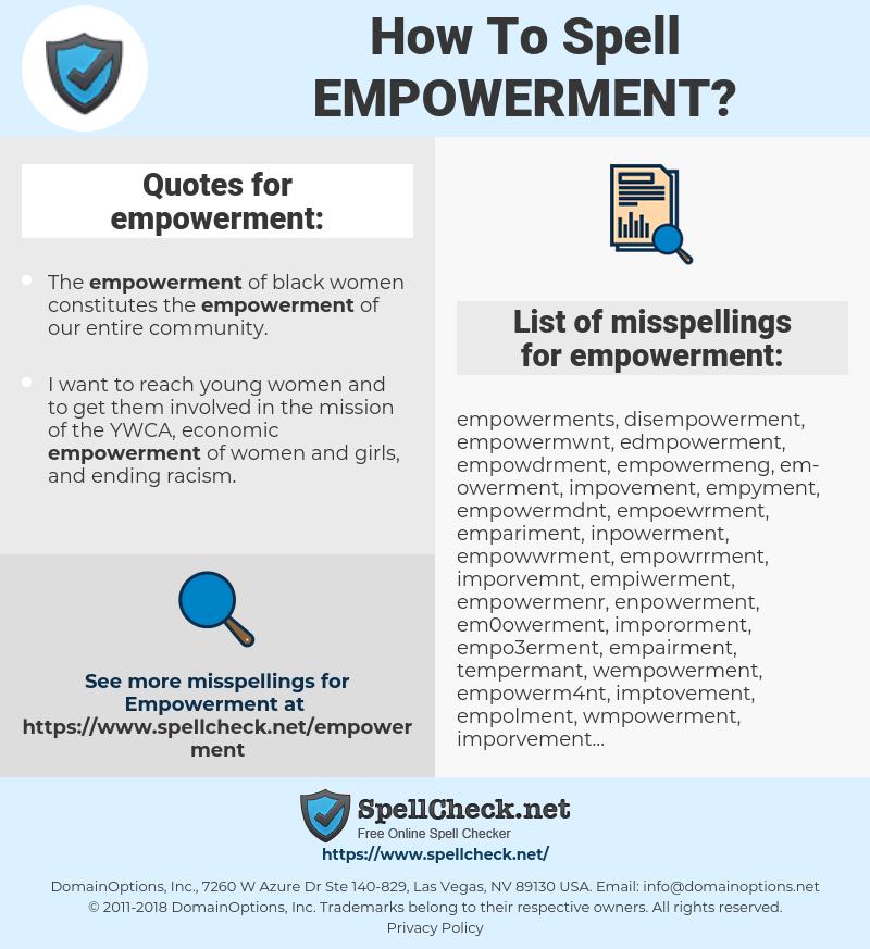 empowerment, spellcheck empowerment, how to spell empowerment, how do you spell empowerment, correct spelling for empowerment