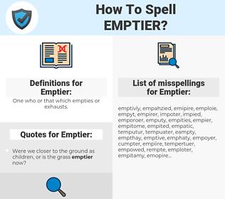 Emptier, spellcheck Emptier, how to spell Emptier, how do you spell Emptier, correct spelling for Emptier
