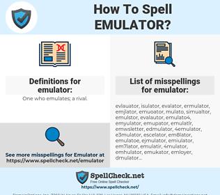 emulator, spellcheck emulator, how to spell emulator, how do you spell emulator, correct spelling for emulator