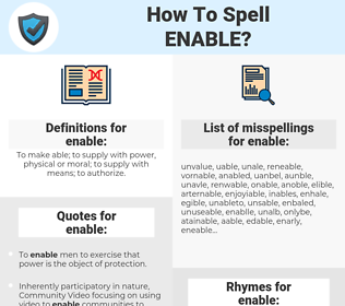 enable, spellcheck enable, how to spell enable, how do you spell enable, correct spelling for enable