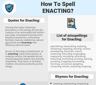 Enacting, spellcheck Enacting, how to spell Enacting, how do you spell Enacting, correct spelling for Enacting