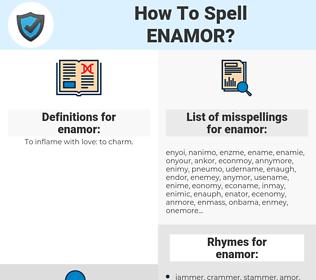 enamor, spellcheck enamor, how to spell enamor, how do you spell enamor, correct spelling for enamor