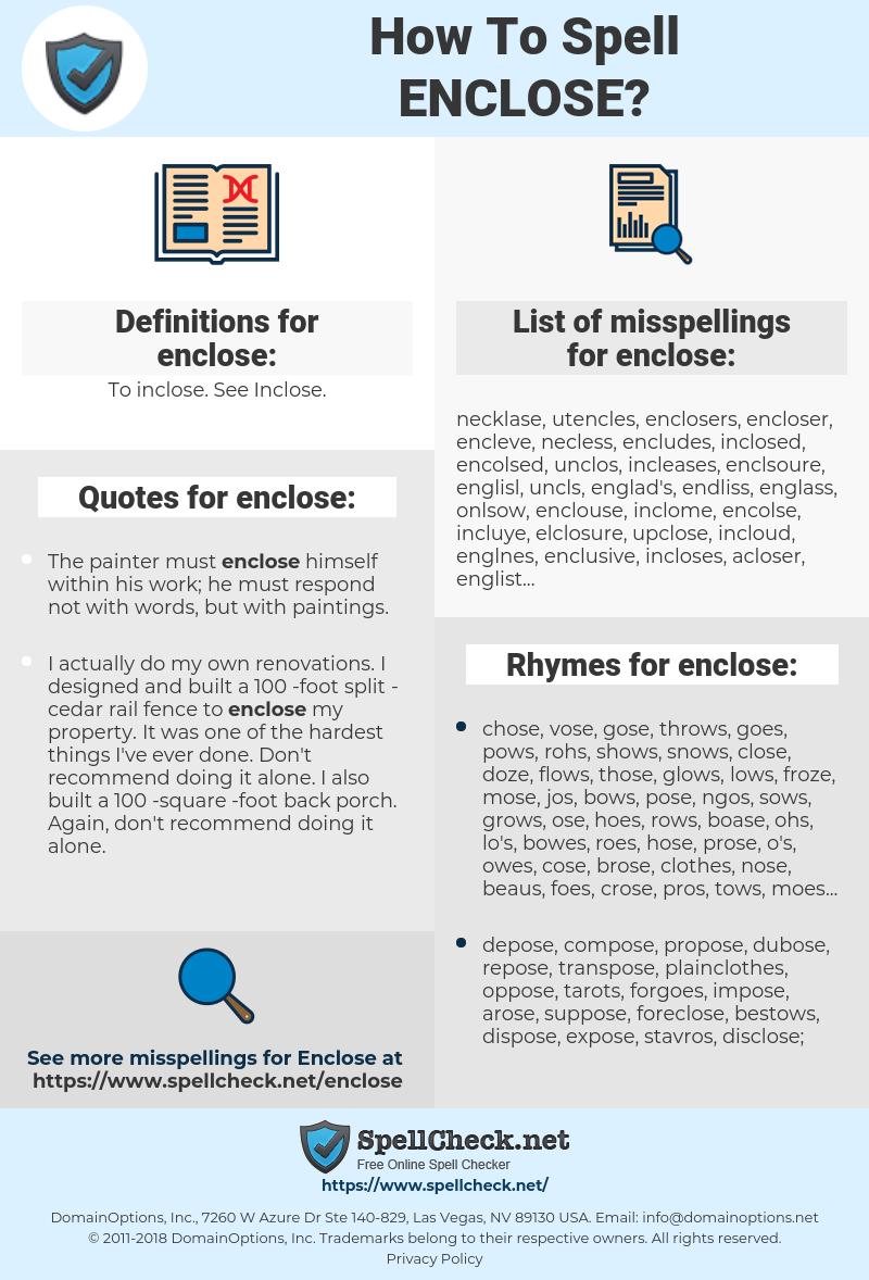 enclose, spellcheck enclose, how to spell enclose, how do you spell enclose, correct spelling for enclose