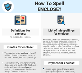 enclose, spellcheck enclose, how to spell enclose, how do you spell enclose, correct spelling for enclose