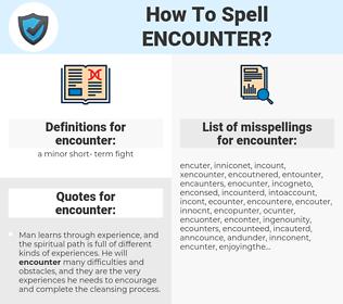 encounter, spellcheck encounter, how to spell encounter, how do you spell encounter, correct spelling for encounter