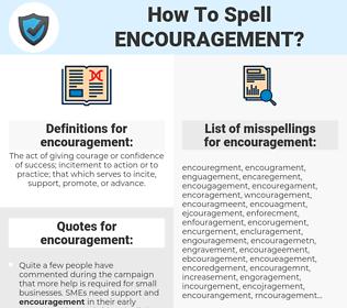 encouragement, spellcheck encouragement, how to spell encouragement, how do you spell encouragement, correct spelling for encouragement