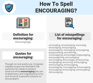 encouraging, spellcheck encouraging, how to spell encouraging, how do you spell encouraging, correct spelling for encouraging