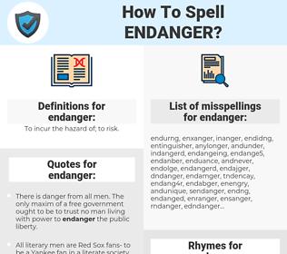 endanger, spellcheck endanger, how to spell endanger, how do you spell endanger, correct spelling for endanger