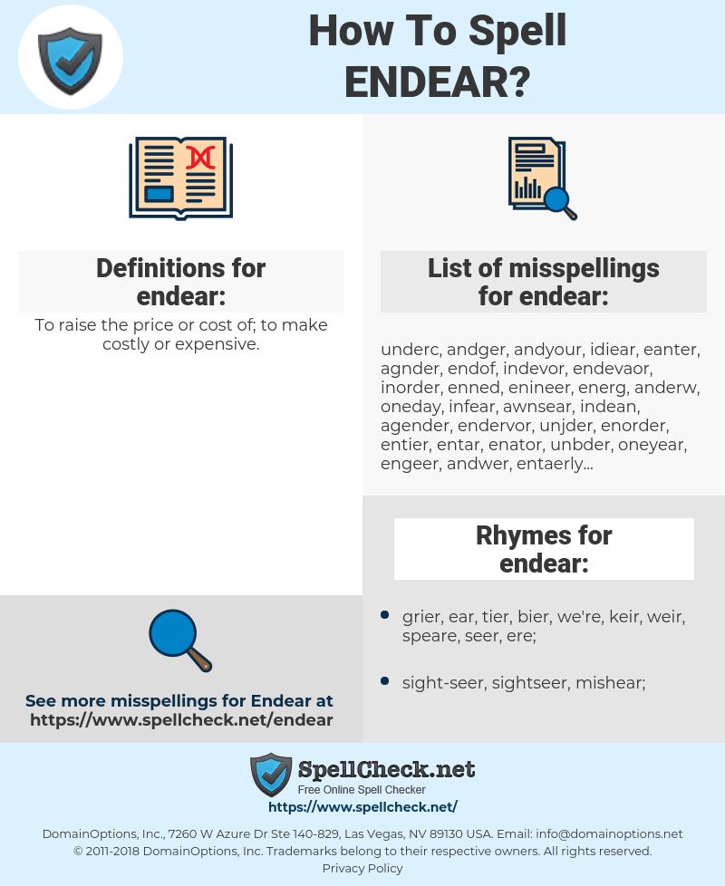 endear, spellcheck endear, how to spell endear, how do you spell endear, correct spelling for endear