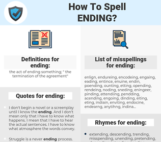 ending, spellcheck ending, how to spell ending, how do you spell ending, correct spelling for ending