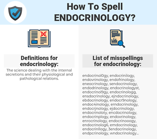 endocrinology, spellcheck endocrinology, how to spell endocrinology, how do you spell endocrinology, correct spelling for endocrinology