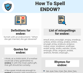 endow, spellcheck endow, how to spell endow, how do you spell endow, correct spelling for endow