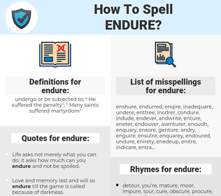 endure, spellcheck endure, how to spell endure, how do you spell endure, correct spelling for endure