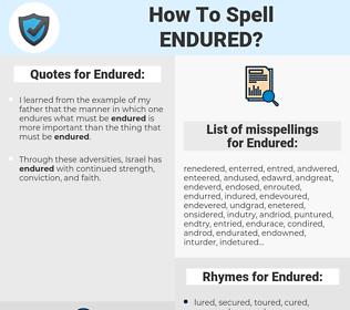 Endured, spellcheck Endured, how to spell Endured, how do you spell Endured, correct spelling for Endured