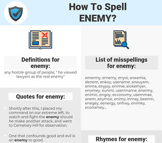 enemy, spellcheck enemy, how to spell enemy, how do you spell enemy, correct spelling for enemy