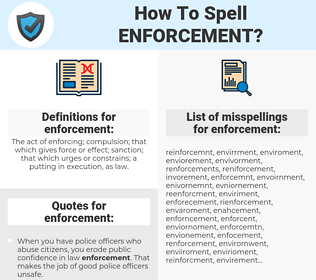 enforcement, spellcheck enforcement, how to spell enforcement, how do you spell enforcement, correct spelling for enforcement