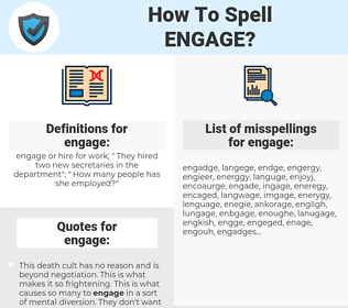 engage, spellcheck engage, how to spell engage, how do you spell engage, correct spelling for engage
