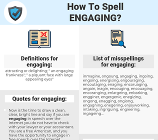 engaging, spellcheck engaging, how to spell engaging, how do you spell engaging, correct spelling for engaging