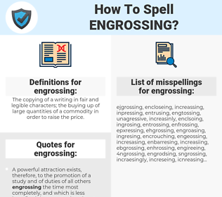 engrossing, spellcheck engrossing, how to spell engrossing, how do you spell engrossing, correct spelling for engrossing