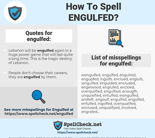 engulfed, spellcheck engulfed, how to spell engulfed, how do you spell engulfed, correct spelling for engulfed