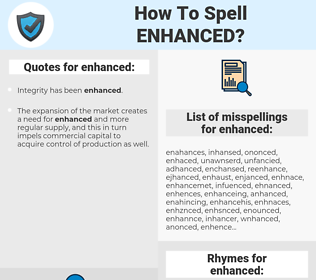 enhanced, spellcheck enhanced, how to spell enhanced, how do you spell enhanced, correct spelling for enhanced