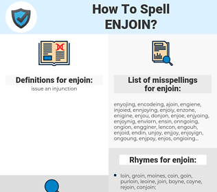 enjoin, spellcheck enjoin, how to spell enjoin, how do you spell enjoin, correct spelling for enjoin