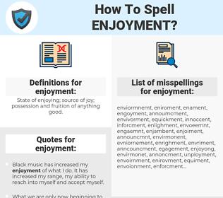 enjoyment, spellcheck enjoyment, how to spell enjoyment, how do you spell enjoyment, correct spelling for enjoyment