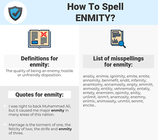 enmity, spellcheck enmity, how to spell enmity, how do you spell enmity, correct spelling for enmity