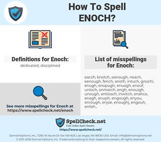 Enoch, spellcheck Enoch, how to spell Enoch, how do you spell Enoch, correct spelling for Enoch
