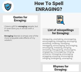 Enraging, spellcheck Enraging, how to spell Enraging, how do you spell Enraging, correct spelling for Enraging