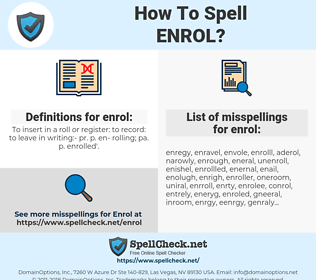 enrol, spellcheck enrol, how to spell enrol, how do you spell enrol, correct spelling for enrol
