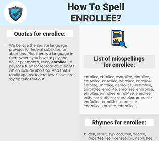 enrollee, spellcheck enrollee, how to spell enrollee, how do you spell enrollee, correct spelling for enrollee