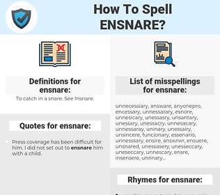 ensnare, spellcheck ensnare, how to spell ensnare, how do you spell ensnare, correct spelling for ensnare