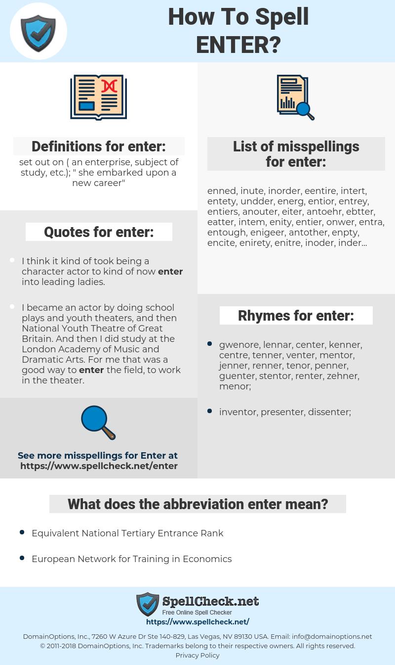 enter, spellcheck enter, how to spell enter, how do you spell enter, correct spelling for enter