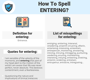 entering, spellcheck entering, how to spell entering, how do you spell entering, correct spelling for entering