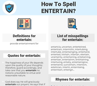 entertain, spellcheck entertain, how to spell entertain, how do you spell entertain, correct spelling for entertain