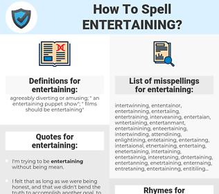 entertaining, spellcheck entertaining, how to spell entertaining, how do you spell entertaining, correct spelling for entertaining