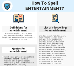 entertainment, spellcheck entertainment, how to spell entertainment, how do you spell entertainment, correct spelling for entertainment