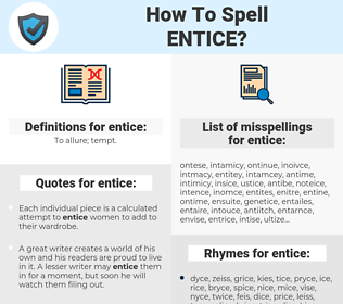 entice, spellcheck entice, how to spell entice, how do you spell entice, correct spelling for entice