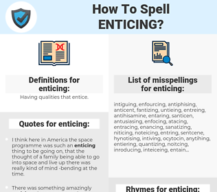 enticing, spellcheck enticing, how to spell enticing, how do you spell enticing, correct spelling for enticing