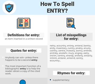 entry, spellcheck entry, how to spell entry, how do you spell entry, correct spelling for entry