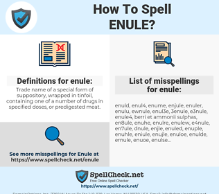 enule, spellcheck enule, how to spell enule, how do you spell enule, correct spelling for enule